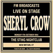 Live on Stage FM Broadcasts - The Sting Nightclub 17th October 1994 by Sheryl Crow