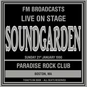 Live On Stage FM Broadcasts - Paradise Rock Club 21st January 1990 de Soundgarden