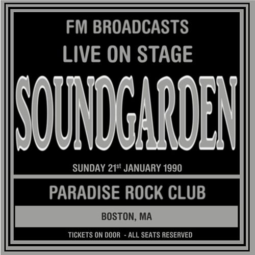 Live On Stage FM Broadcasts - Paradise Rock Club 21st January 1990 de Soundgarden