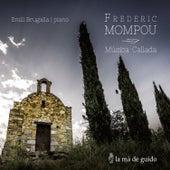 Frederic Mompou: Música Callada by Emili Brugalla