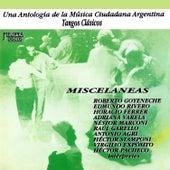 Una Antología de la Música Ciudadana Argentina: Tangos Clásicos (Misceláneas) von Various Artists