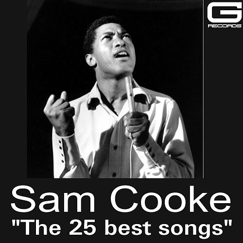 The 25 best songs by Sam Cooke