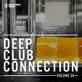 Deep Club Connection, Vol. 26 von Various Artists