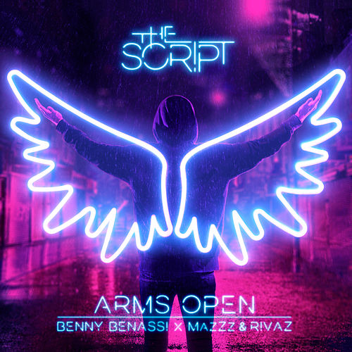 Arms Open (Benny Benassi x MazZz & Rivaz Remix) by The Script