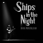 Ships in the Night van Ryan Montbleau Band