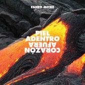 Piel Adentro, Corazón Afuera by Fahed Mitre