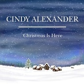 Christmas Is Here von Cindy Alexander