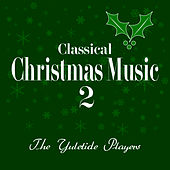Classical Christmas Music 2 by Various Artists