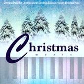Christmas Music for Christmas Dinner, Christmas Carols and Holiday Christmas Piano by Christmas Music