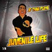 Juvenile Life by Jd Thaa Playa