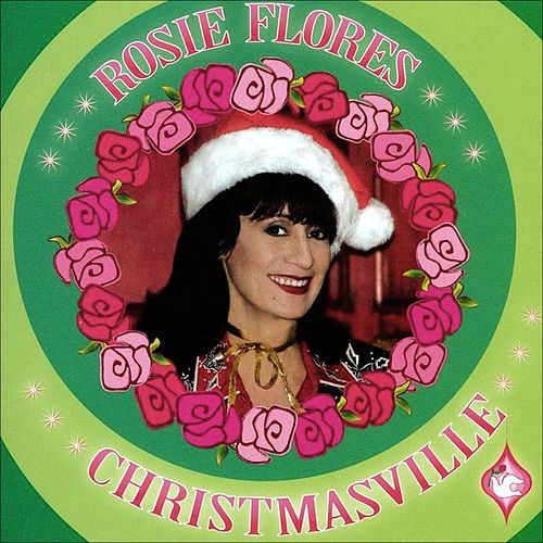 Christmasville by Rosie Flores