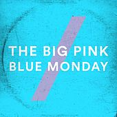 Blue Monday de The Big Pink