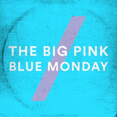 Blue Monday von The Big Pink