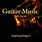Guitar Music with Vocals:  Inspiring Songs 2 by Music-Themes