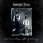 An Even Longer Life of Living - EP by Goodnight, Texas
