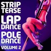 Striptease, Lap And Pole Dance Vol. 2 by Lap And Pole Dance Striptease