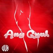 Any Gyal by DV8