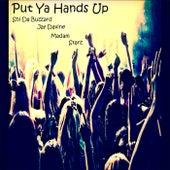 Put Ya Hands Up by Shi Da Buzzard