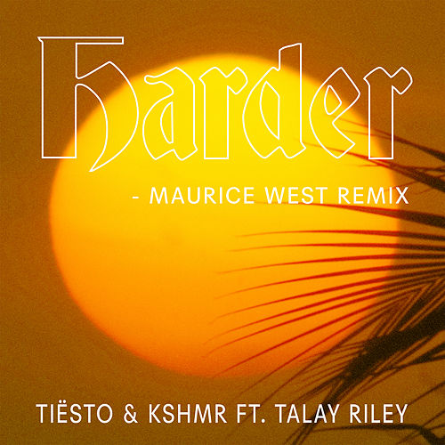Harder (Maurice West Remix) by Tiësto