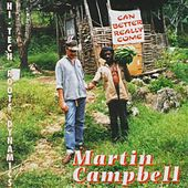 Can Better Really Come by Martin Campbell