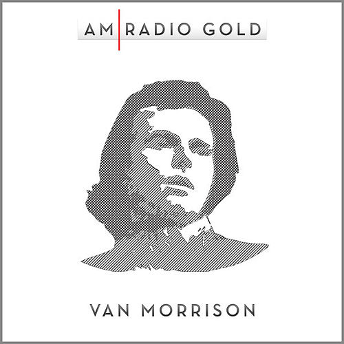 AM Radio Gold by Van Morrison