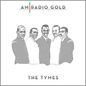 AM Radio Gold: The Tymes (Remastered) by The Tymes
