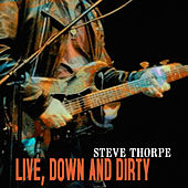 Live Down And Dirty by Steve Thorpe
