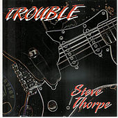 Trouble by Steve Thorpe
