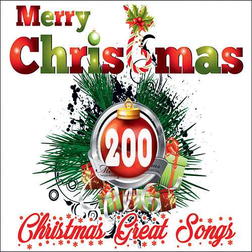 Merry Christmas: 200 Christmas Great Songs (Best Quality Guaranteed) by Various Artists