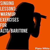 Singing Lessons: Warm up Exercises for Alto/Baritone by Piano White