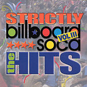 Billboard Soca Volume 3 - Strictly the Hits by Various Artists