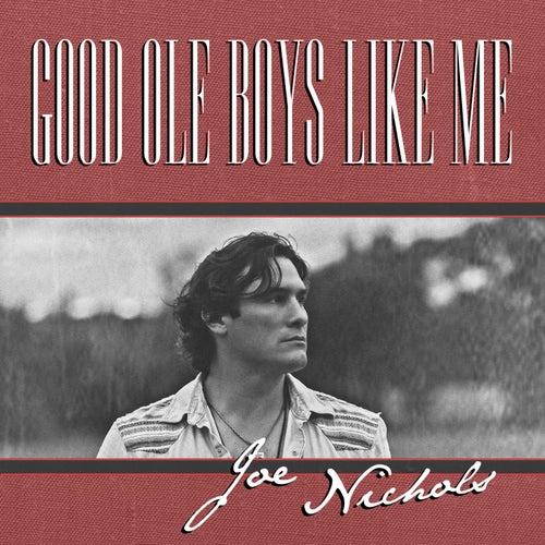 Good Ole Boys Like Me by Joe Nichols