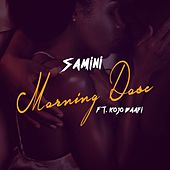 Morning Dose by Samini