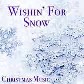 Wishin' For Snow! Christmas Music de Various Artists
