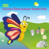 Canzoni e filastrocche per bambini felici by Elsa