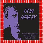 Universal Ampitheater, Universal City, Sept. 3, 1985 de Don Henley