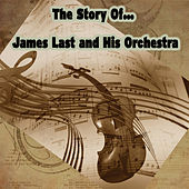 The Story of… James Last and His Orchestra de James Last And His Orchestra