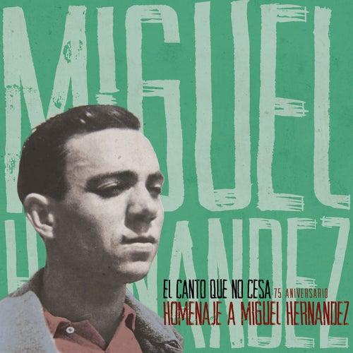 El Canto Que No Cesa. Homenaje a Miguel Hernández de Various Artists
