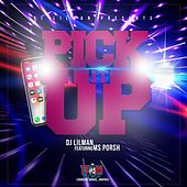 Pick It Up (feat. MS Porsh) by DJ Lilman