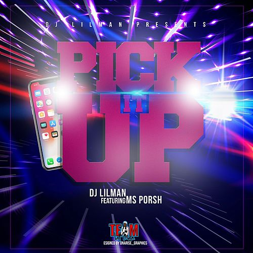 Pick It Up (feat. MS Porsh) by DJ Lilman
