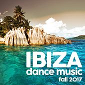 Ibiza Dance Music Fall 2017 by Various Artists