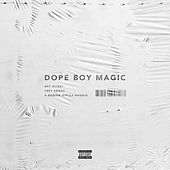 Dope Boy Magic (feat. Trey Songz and A Boogie wit da Hoodie) de Shy Glizzy