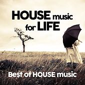 House Music for Life - Best of House Music by Various Artists