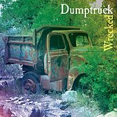 Wrecked by Dumptruck