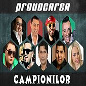Provocarea Campionilor by Various Artists
