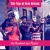 The Top of New Orlean (Hot Dixieland Jazz Playlist - Relaxing Café Bar Lounge, Royal Blues New Town, Morning Sensation, Songs for Dinner Date) de Various Artists
