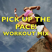 Pick Up The Pace! Workout Mix von Various Artists