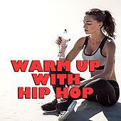 Warm Up With Hip Hop de Various Artists