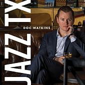 Jazz, TX by Doc Watkins
