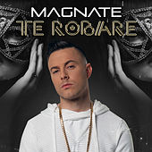 Te Robare by Magnate